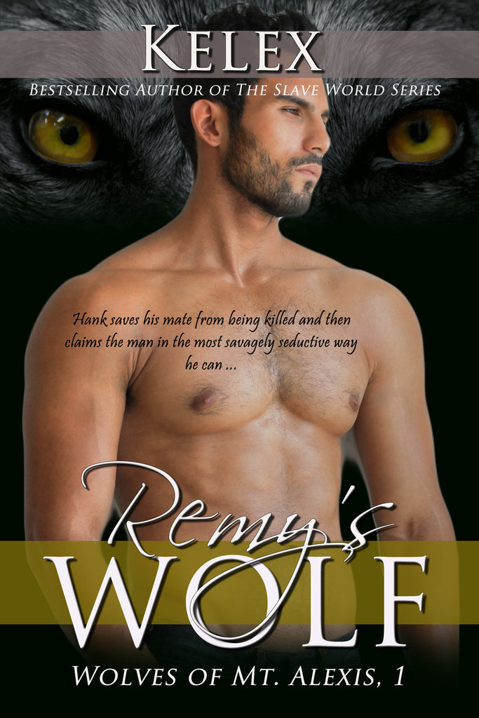Remy's Wolf (Wolves of Mt. Alexis, 1) by Kelex