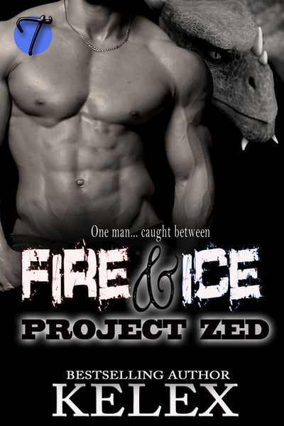 Fire & Ice (Project Zed, Book Five) by Kelex