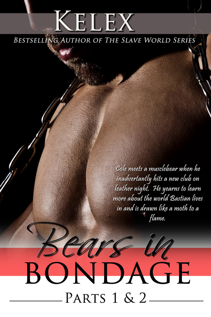 Bears in Bondage (Books I & II) by Kelex