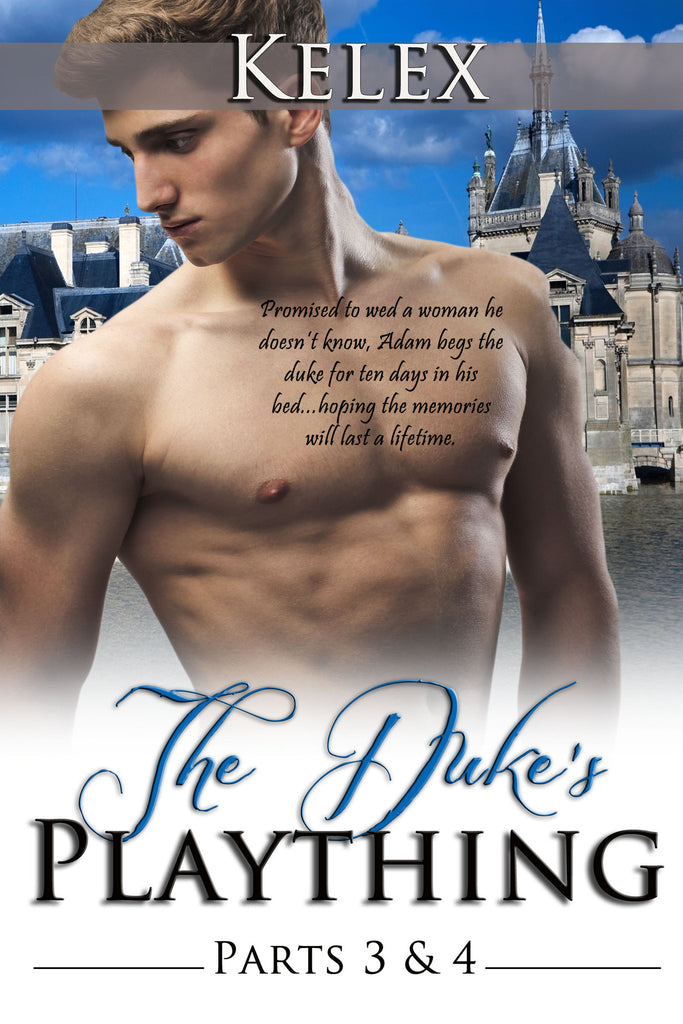 The Duke's Plaything (Books III & IV) by Kelex