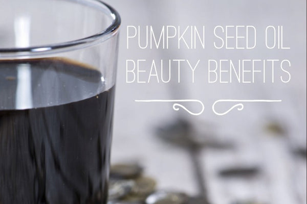 HEALTH & BEAUTY BENEFITS OF PUMPKIN SEED OIL