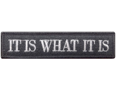 "V65 Tactical it is what it is patch Subdued Black & White 1""x3.75"" hook fastener *Made in USA* - Bullrun Flag Embroidery"