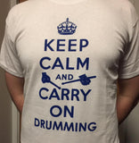 Carry On Drumming T Shirt