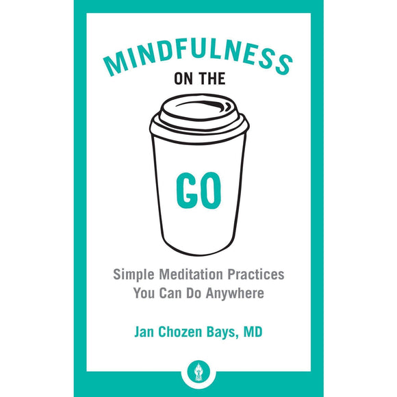 Mindfulness on the Go Book By Jan Chozen Bays - Solander & Banks