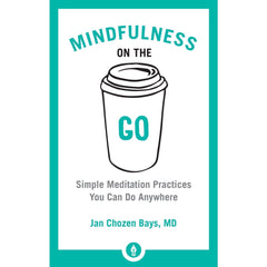 Mindfulness on the Go Book By Jan Chozen Bays