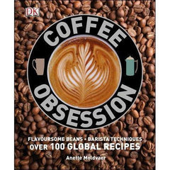 Coffee Obsession by DK Hardcover Book By Anette Moldvaer