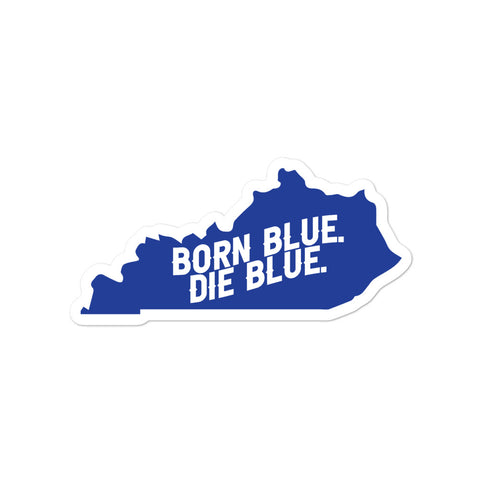 Kentucky Born Blue, Die Blue Bubble-free stickers