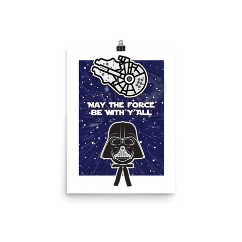 May the Force Be With Y'all Poster