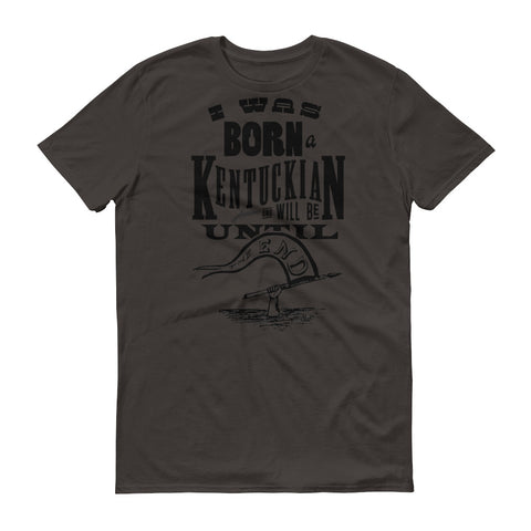 I WAS BORN A KENTUCKIAN (muted) Short sleeve t-shirt