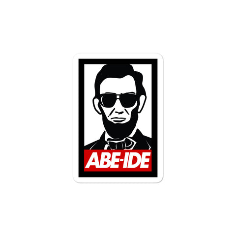 The Abe Abides! Bubble-free stickers