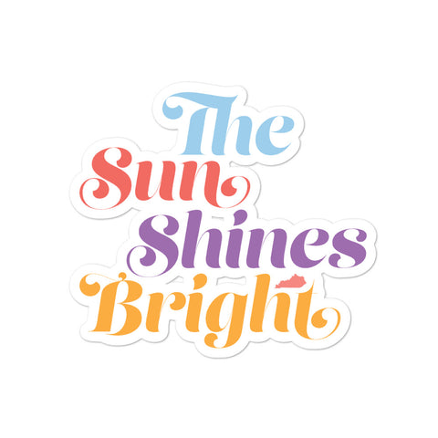 The Sun Shines Bright Bubble-free stickers