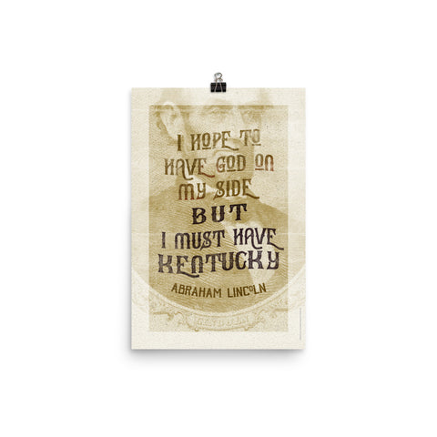 "LINCOLN'S ""I MUST HAVE KENTUCKY"" PRINT Poster"