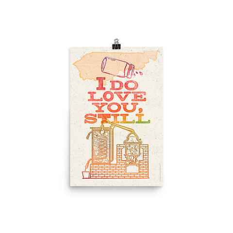 I DO LOVE YOU, STILL PRINT Poster