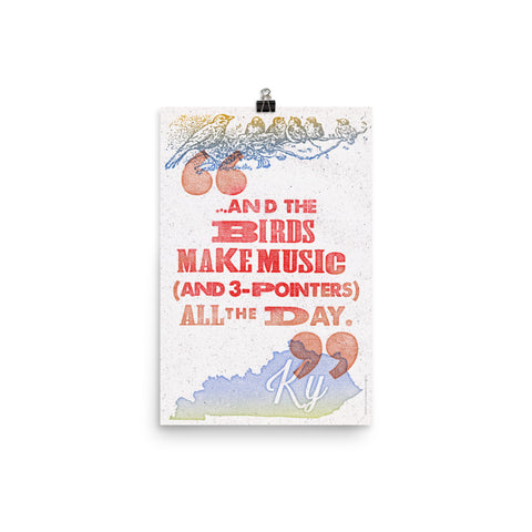 AND THE BIRDS MAKE MUSIC -- AND 3-POINTERS -- ALL DAY PRINT Poster