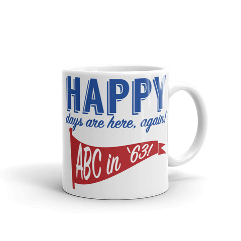 HAPPY DAYS ARE HERE, AGAIN! Mug