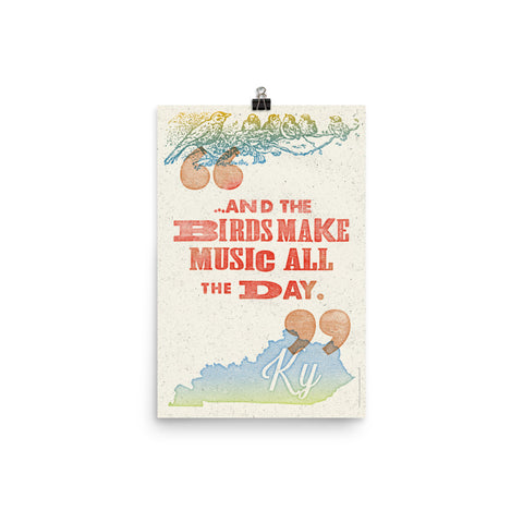 AND THE BIRDS MAKE MUSIC ALL DAY PRINT Poster