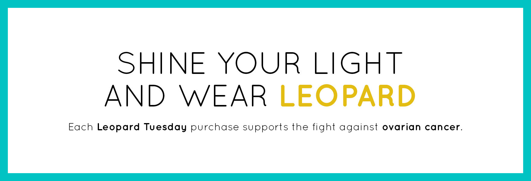 shine your light and wear leopard