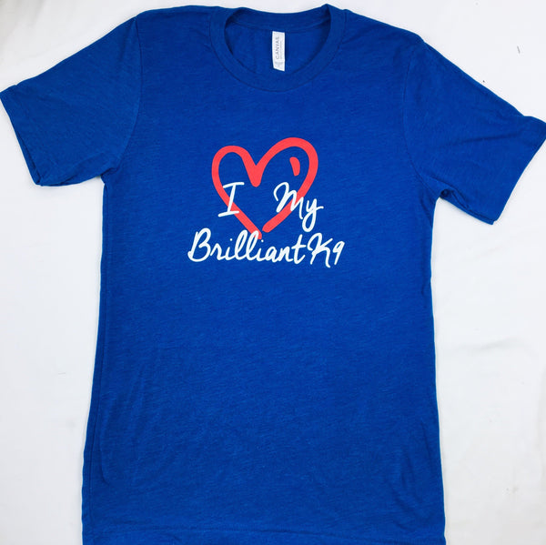 T Shirt Love My BrilliantK9 Short Sleeve Unisex