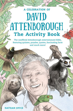 A celebration of David Attenborough. The unofficial activity book