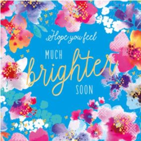 Hope you feel brighter soon