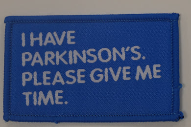 I Have Parkinson's sew on embroidered badge - Parkinson's shop