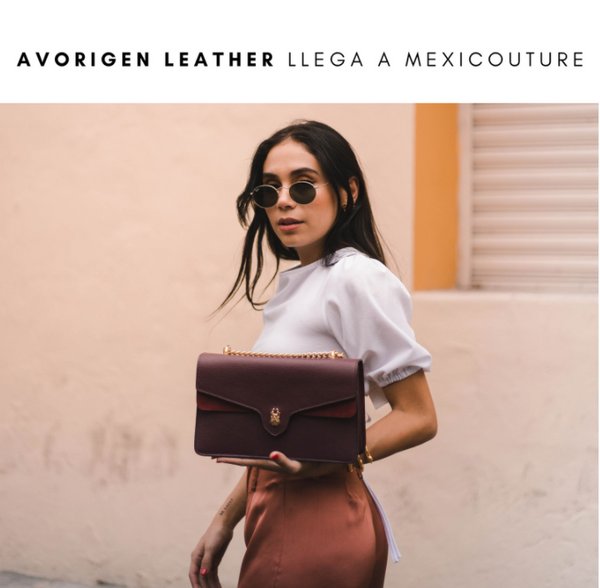 AVORIGEN LEATHER LLEGA A MEXICOUTURE