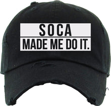 Load image into Gallery viewer, Soca Made Me Do It