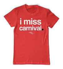 Load image into Gallery viewer, I Miss Carnival - Shirt