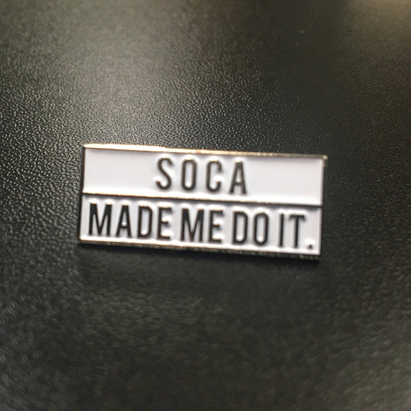 Soca Made Me Do It - Pin