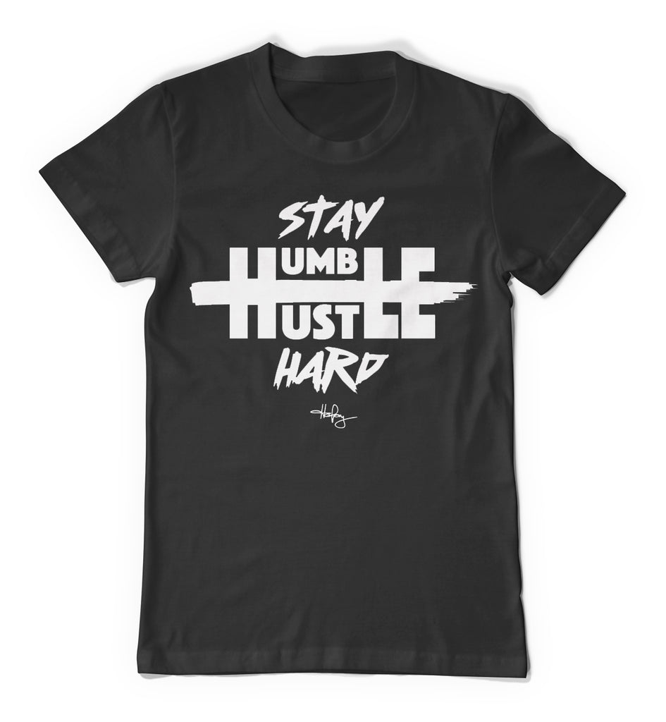 Stay Humble Hustle Hard - T-Shirt