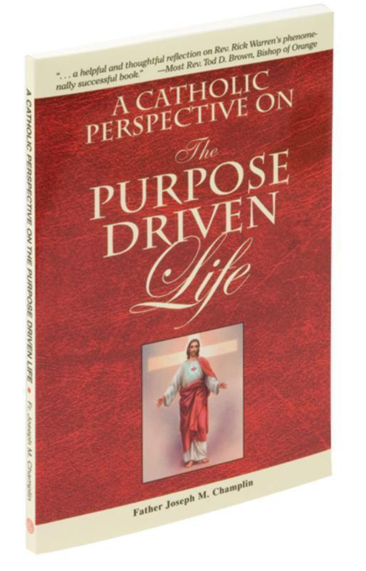 A CATHOLIC PERSPECTIVE ON THE PURPOSE DRIVEN LIFE