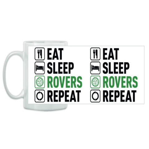 Mug - Eat Sleep Rovers Repeat
