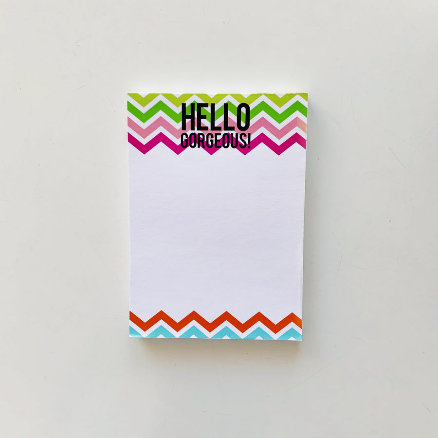 Hello Gorgeous Chevron Notepad