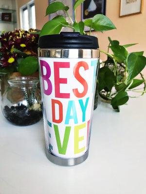 Best Day Ever Travel Mug
