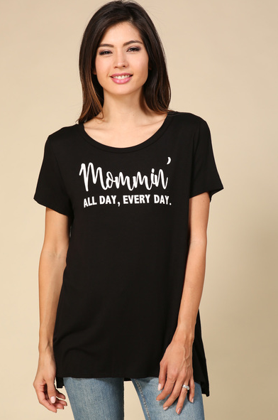 Mommin' All Day Tee
