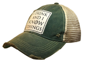 """I Drink and I Know Things"" Distressed Trucker Cap - Stofma  Hub"