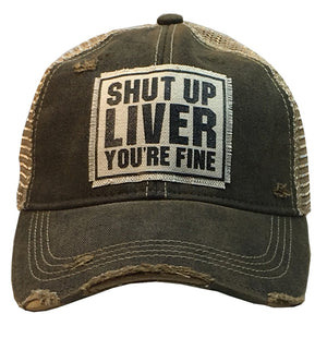 Shut Up Liver You're Fine Trucker Hat - Stofma  Hub