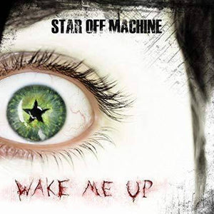 Star Off Machine - Wake Me Up