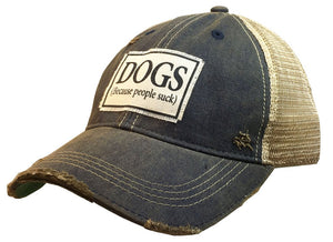 """Dogs Because People Suck"" Distressed Trucker Cap - Stofma  Hub"