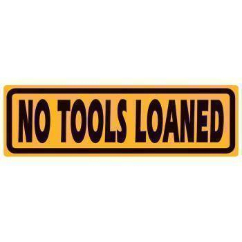 No Tools Loaned - Stofma  Hub