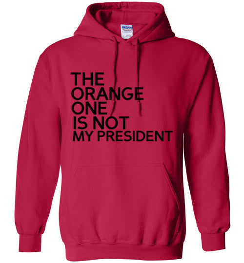 The Orange One Is Not My President - Statement Tease