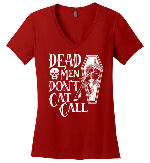 Dead Men Don't Cat Call TShirt - Statement Tease