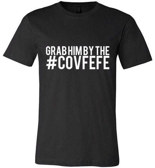 Grab Him By The #Covfefe - Statement Tease