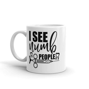 I See Numb People Dental Mug - - UPKIWI