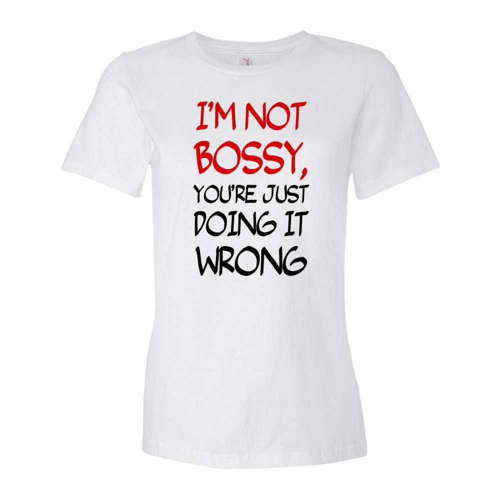 I'm Not Bossy You're Just Doing It Wrong Women's short sleeve t-shirt - Candied Bacon