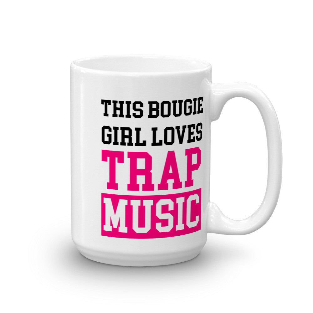 This Bougie Girl Loves Trap Music Mug - Candied Bacon