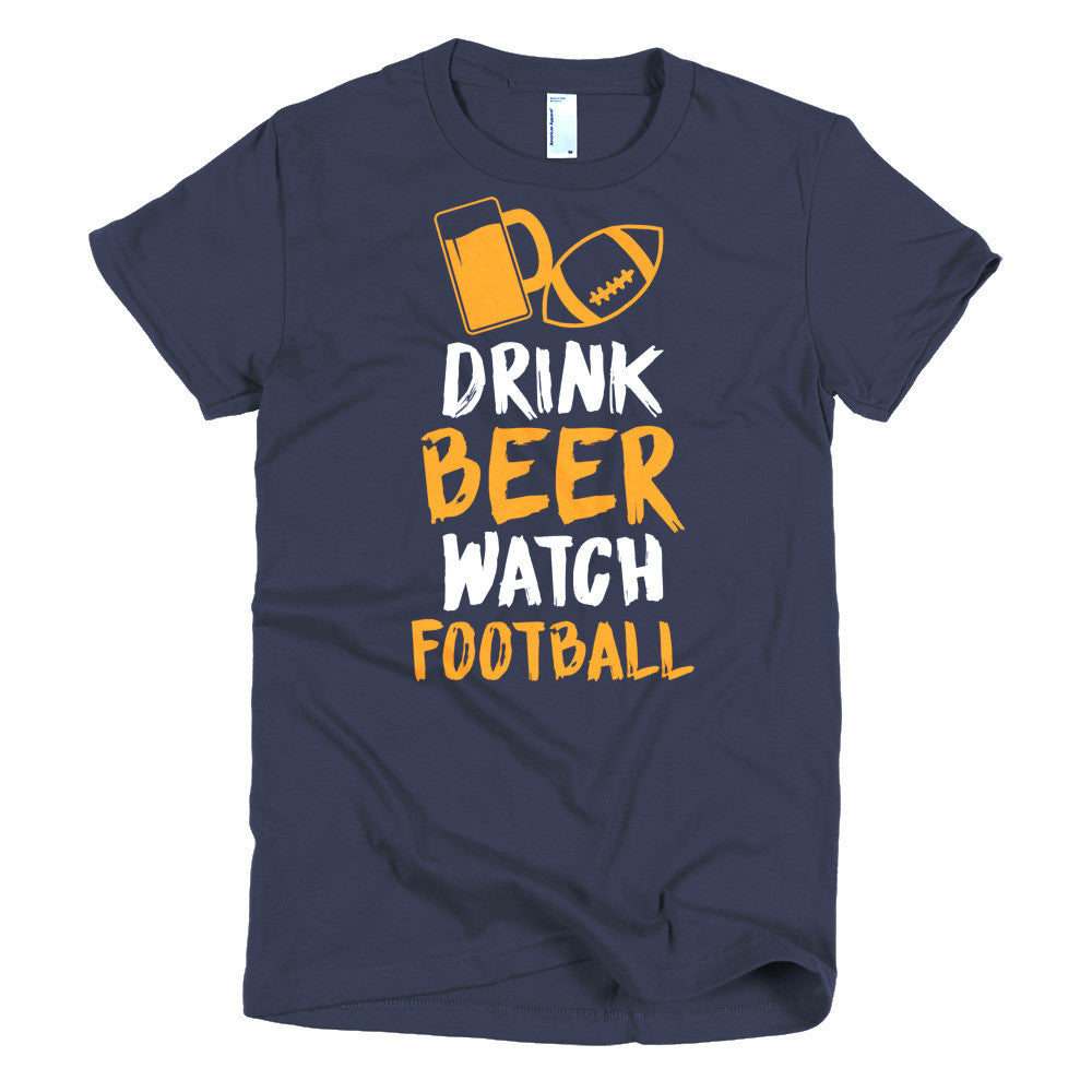 Drink Beer Watch Football Womens Tee - Short sleeve women's t-shirt - Candied Bacon