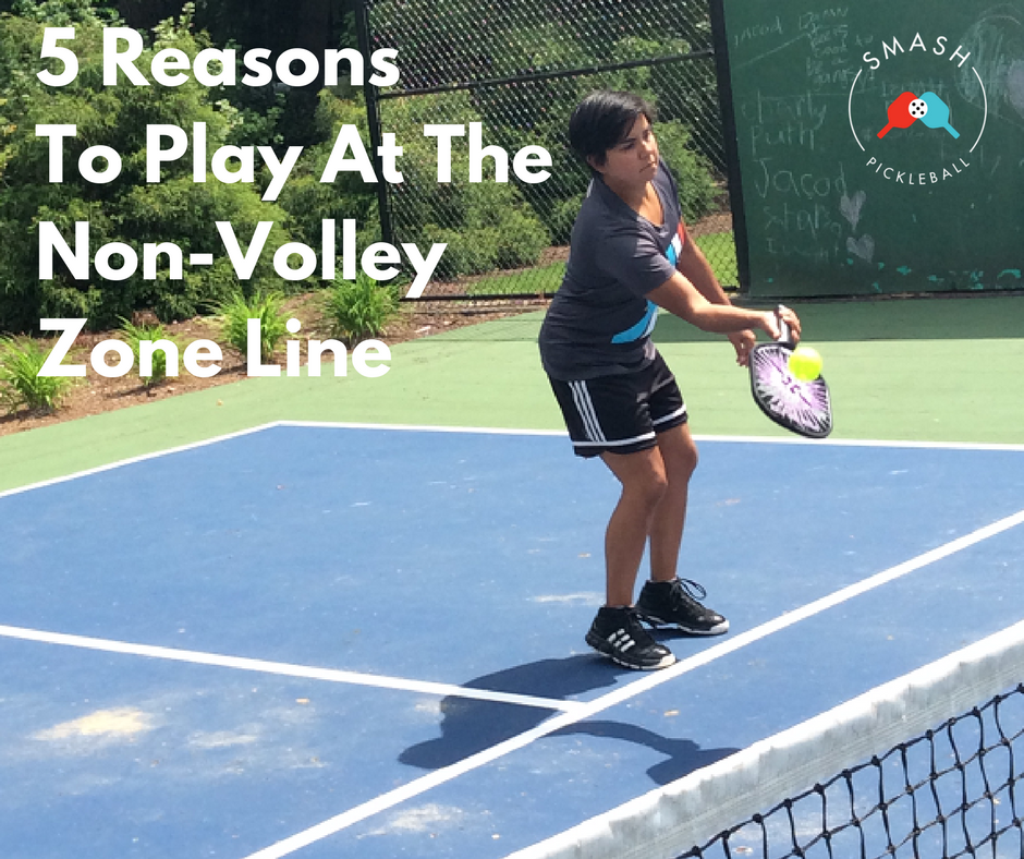 Five Reasons To Play at the Non-Volley Zone Line