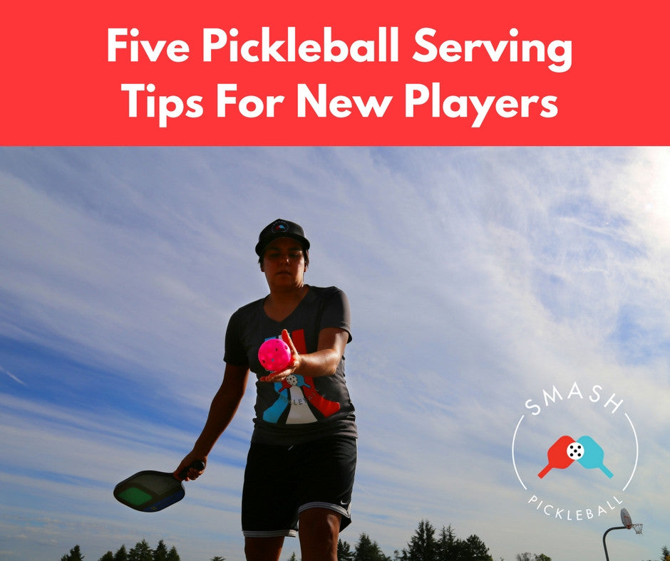 Five Pickleball Serving Tips for New Players