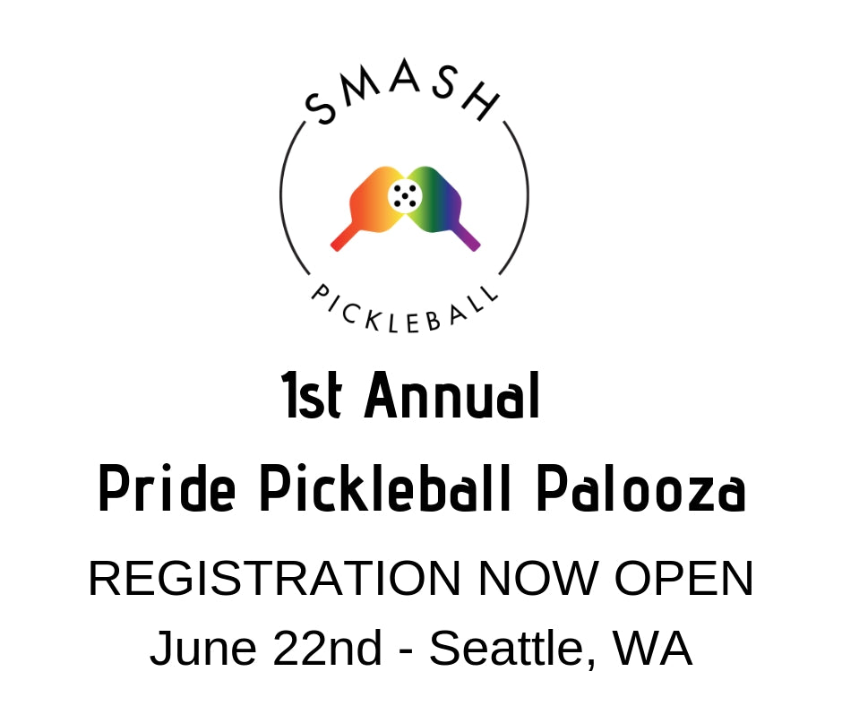 Smash Pickleball Pride Pickleball Palooza Tournament